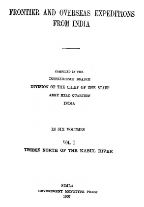 "Tarklanris, Mamund and Kakazai in ""Frontier and Overseas Expeditions from India"" - Volume One - Published by Government Mono Type Press, Simla, India - (Originally Published 1907)"
