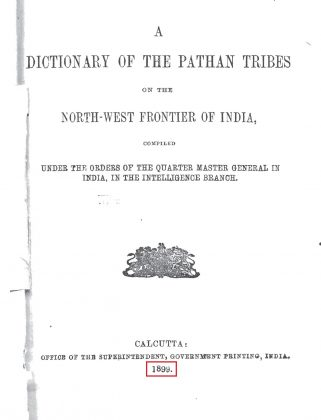 A Dictionary of the Pathan Tribes of the North West Frontier of India - Published by The General Staff Army Headquarter - Calcutta - Originally Published 1899